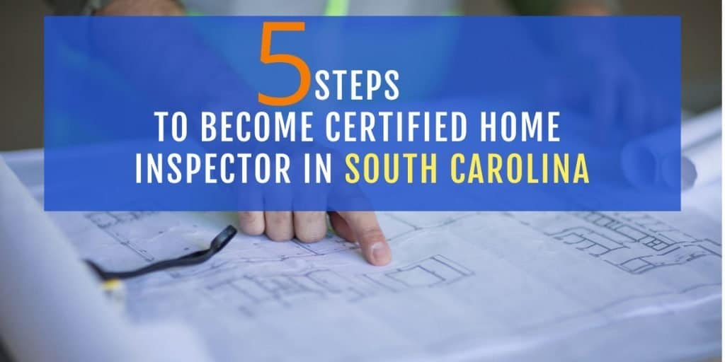 Become certified home inspector in south carolina