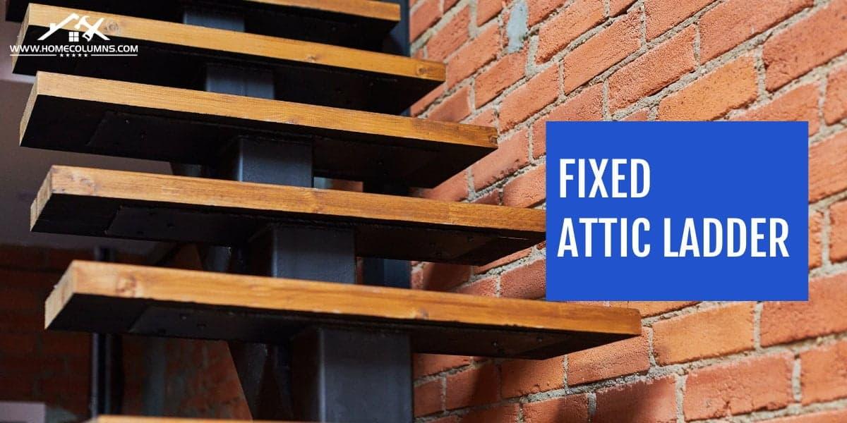 fixed attic ladder