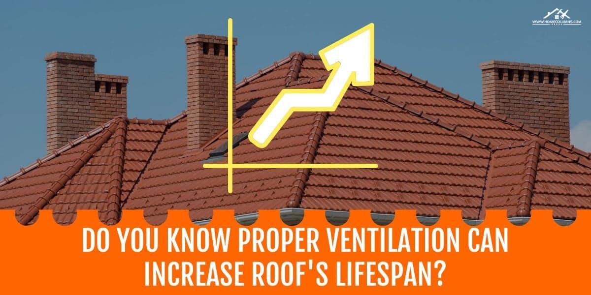 attic ventilation increase roof lifespan